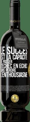 29,95 € Envoi gratuit | Vin rouge Édition Premium MBS® Reserva Le succès est la capacité de passer d'échec en échec sans perdre son enthousiasme Étiquette Noire. Étiquette personnalisable Reserva 12 Mois Récolte 2013 Tempranillo