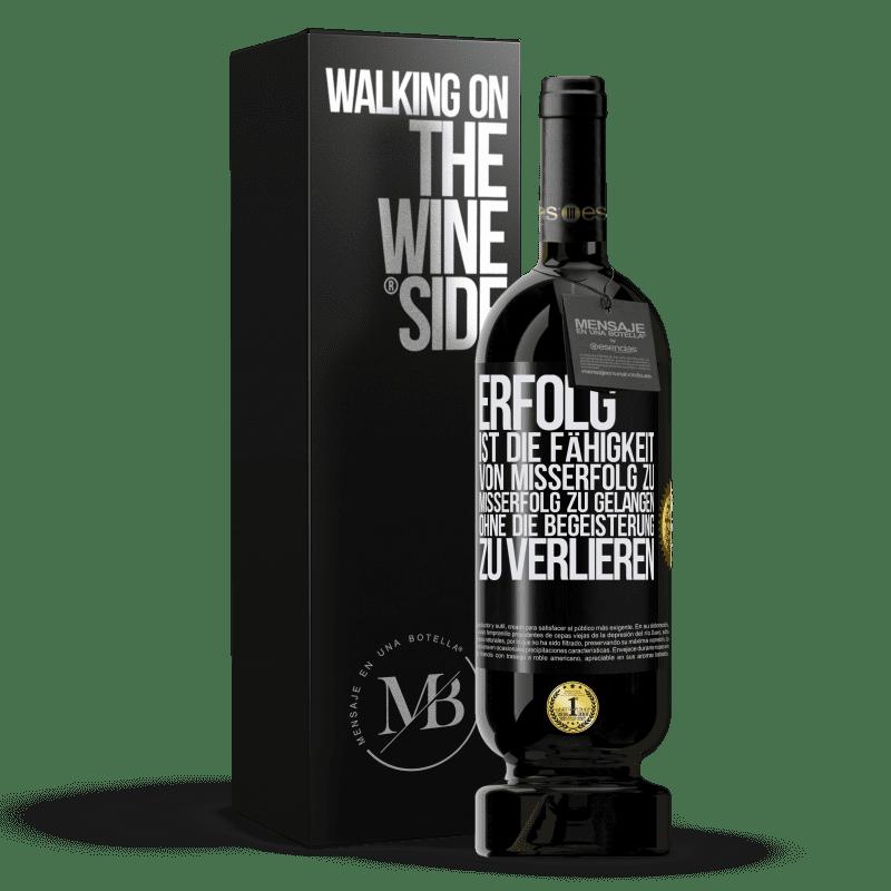 29,95 € Kostenloser Versand   Rotwein Premium Edition MBS® Reserva Erfolg ist die Fähigkeit, von Misserfolg zu Misserfolg zu gelangen, ohne die Begeisterung zu verlieren Schwarzes Etikett. Anpassbares Etikett Reserva 12 Monate Ernte 2013 Tempranillo