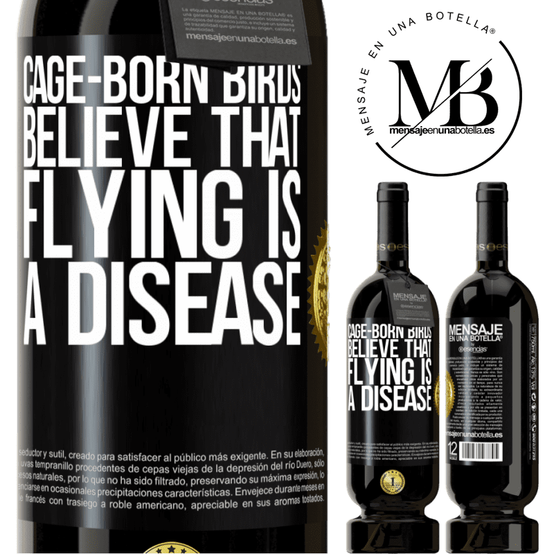 29,95 € Free Shipping   Red Wine Premium Edition MBS® Reserva Cage-born birds believe that flying is a disease Black Label. Customizable label Reserva 12 Months Harvest 2013 Tempranillo