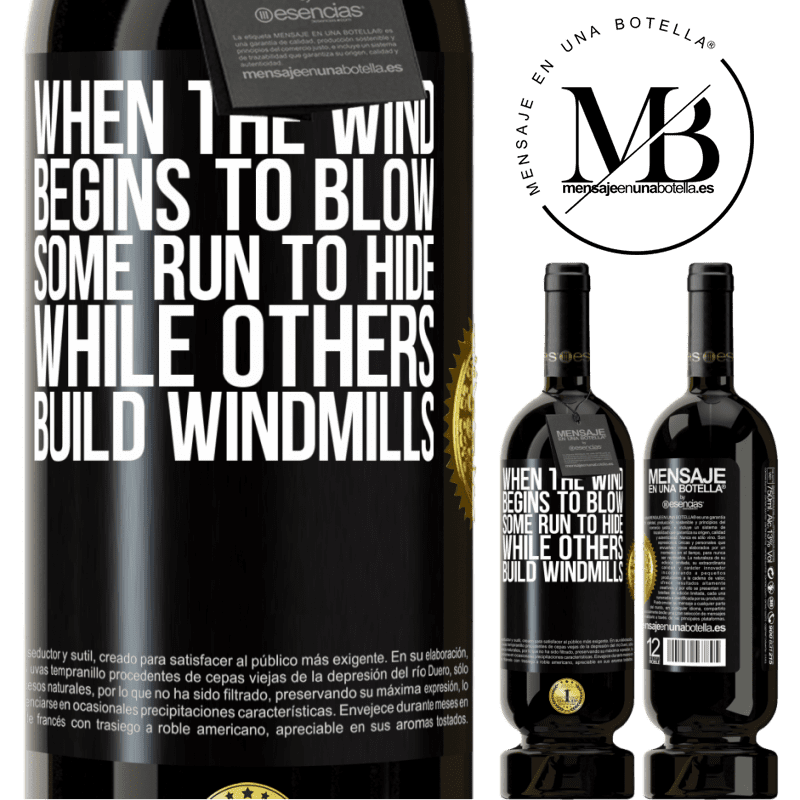 29,95 € Free Shipping | Red Wine Premium Edition MBS® Reserva When the wind begins to blow, some run to hide, while others build windmills Black Label. Customizable label Reserva 12 Months Harvest 2013 Tempranillo