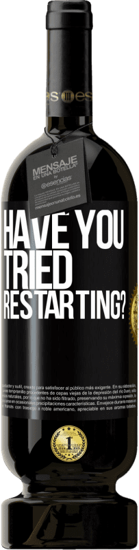 29,95 € | Red Wine Premium Edition MBS® Reserva have you tried restarting? Black Label. Customizable label Reserva 12 Months Harvest 2013 Tempranillo