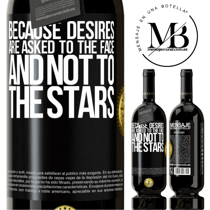29,95 € Free Shipping | Red Wine Premium Edition MBS® Reserva Because desires are asked to the face, and not to the stars Black Label. Customizable label Reserva 12 Months Harvest 2013 Tempranillo