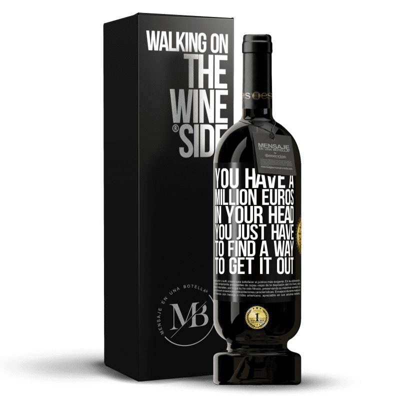 29,95 € Free Shipping   Red Wine Premium Edition MBS® Reserva You have a million euros in your head. You just have to find a way to get it out Black Label. Customizable label Reserva 12 Months Harvest 2013 Tempranillo