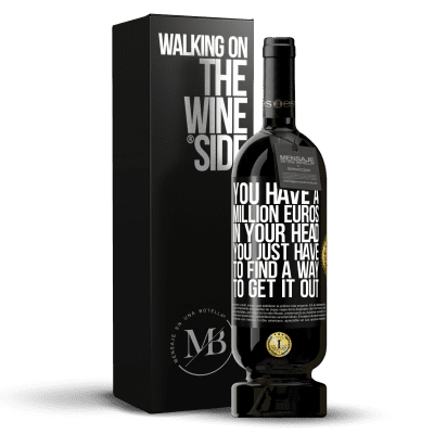 «You have a million euros in your head. You just have to find a way to get it out» Premium Edition MBS® Reserva