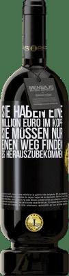 29,95 € Kostenloser Versand | Rotwein Premium Edition MBS® Reserva Sie haben eine Million Euro im Kopf. Sie müssen nur einen Weg finden, es herauszubekommen Schwarzes Etikett. Anpassbares Etikett Reserva 12 Monate Ernte 2013 Tempranillo