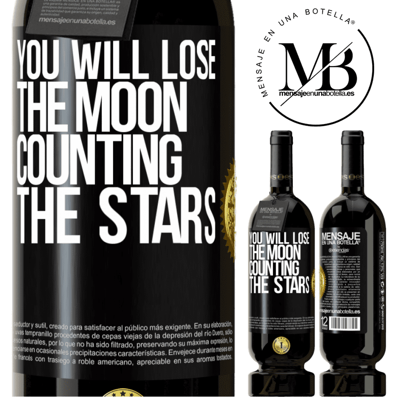 29,95 € Free Shipping | Red Wine Premium Edition MBS® Reserva You will lose the moon counting the stars Black Label. Customizable label Reserva 12 Months Harvest 2013 Tempranillo