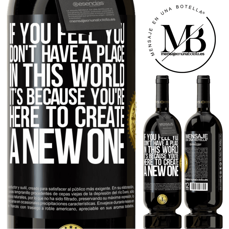 29,95 € Free Shipping | Red Wine Premium Edition MBS® Reserva If you feel you don't have a place in this world, it's because you're here to create a new one Black Label. Customizable label Reserva 12 Months Harvest 2013 Tempranillo