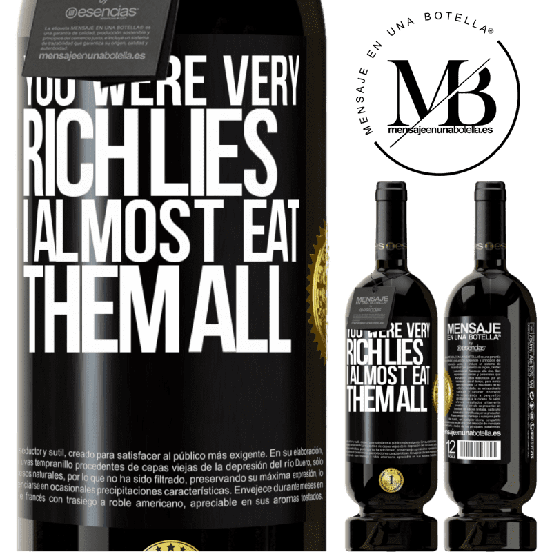 29,95 € Free Shipping | Red Wine Premium Edition MBS® Reserva You were very rich lies. I almost eat them all Black Label. Customizable label Reserva 12 Months Harvest 2013 Tempranillo