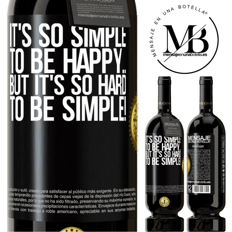 29,95 € Free Shipping | Red Wine Premium Edition MBS® Reserva It's so simple to be happy ... But it's so hard to be simple! Black Label. Customizable label Reserva 12 Months Harvest 2013 Tempranillo