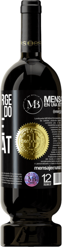 «I don't charge for what I do, I charge for what I know» Premium Edition MBS® Reserva