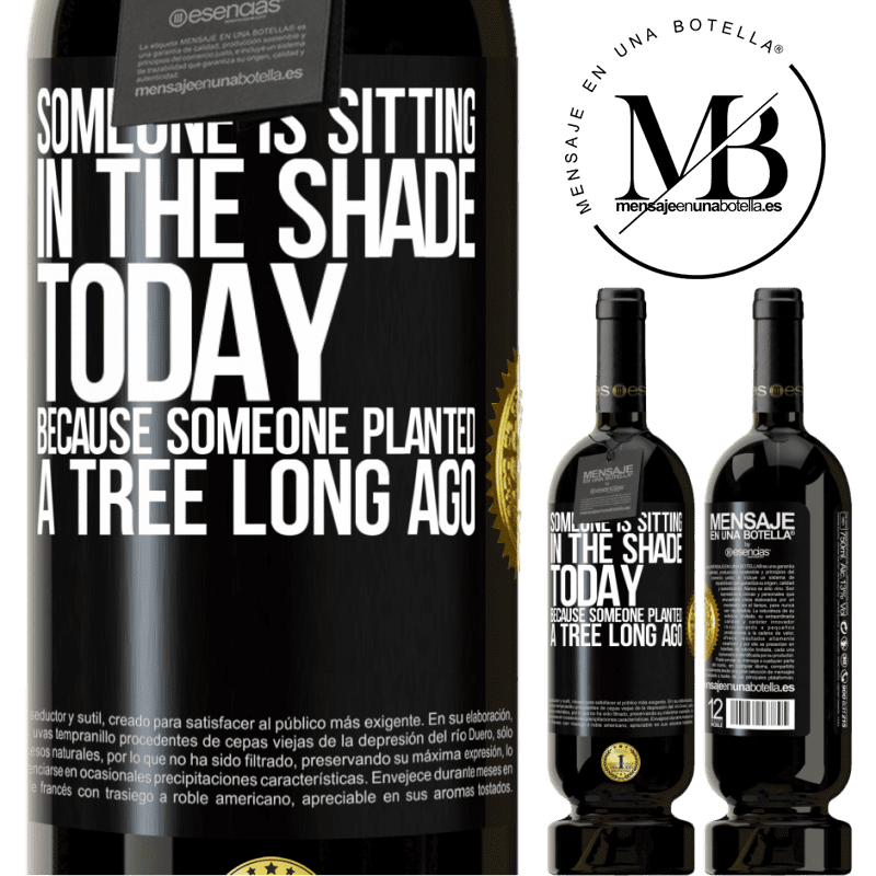 29,95 € Free Shipping | Red Wine Premium Edition MBS® Reserva Someone is sitting in the shade today, because someone planted a tree long ago Black Label. Customizable label Reserva 12 Months Harvest 2013 Tempranillo