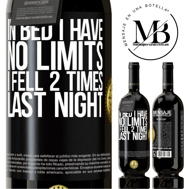29,95 € Free Shipping | Red Wine Premium Edition MBS® Reserva In bed I have no limits. I fell 2 times last night Black Label. Customizable label Reserva 12 Months Harvest 2013 Tempranillo