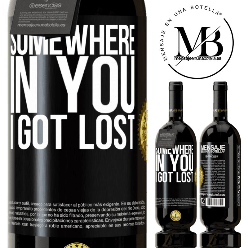 29,95 € Free Shipping | Red Wine Premium Edition MBS® Reserva Somewhere in you I got lost Black Label. Customizable label Reserva 12 Months Harvest 2013 Tempranillo