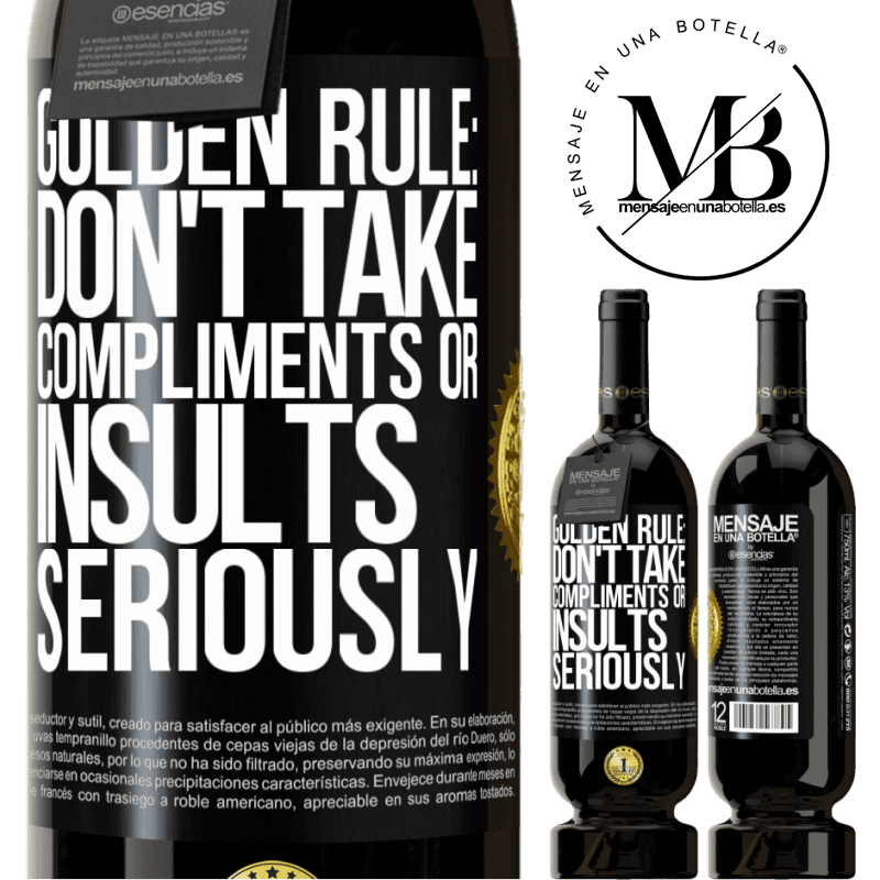 29,95 € Free Shipping | Red Wine Premium Edition MBS® Reserva Golden rule: don't take compliments or insults seriously Black Label. Customizable label Reserva 12 Months Harvest 2013 Tempranillo