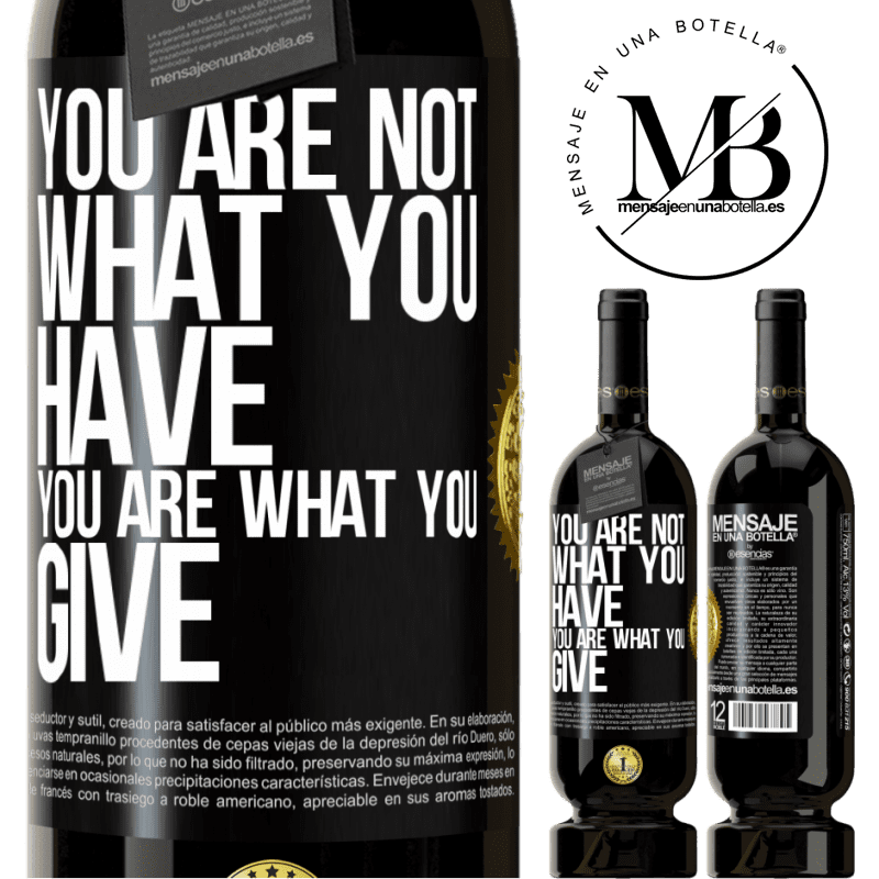 29,95 € Free Shipping   Red Wine Premium Edition MBS® Reserva You are not what you have. You are what you give Black Label. Customizable label Reserva 12 Months Harvest 2013 Tempranillo