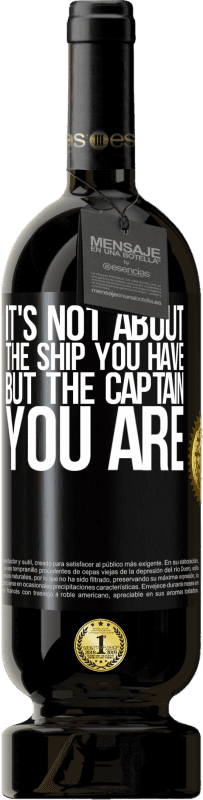29,95 € | Red Wine Premium Edition MBS Reserva It's not about the ship you have, but the captain you are Yellow Label. Customizable label I.G.P. Vino de la Tierra de Castilla y León Aging in oak barrels 12 Months Harvest 2016 Spain Tempranillo