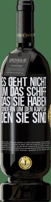 29,95 € Kostenloser Versand | Rotwein Premium Edition MBS® Reserva Es geht nicht um das Schiff, das Sie haben, sondern um den Kapitän, den Sie sind Schwarzes Etikett. Anpassbares Etikett Reserva 12 Monate Ernte 2013 Tempranillo
