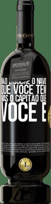 29,95 € Envio grátis | Vinho tinto Edição Premium MBS® Reserva Não é sobre o navio que você tem, mas o capitão que você é Etiqueta Preta. Etiqueta personalizável Reserva 12 Meses Colheita 2013 Tempranillo