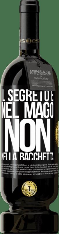 29,95 € Spedizione Gratuita | Vino rosso Edizione Premium MBS® Reserva Il segreto è nel mago, non nella bacchetta Etichetta Nera. Etichetta personalizzabile Reserva 12 Mesi Raccogliere 2013 Tempranillo