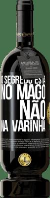29,95 € Envio grátis | Vinho tinto Edição Premium MBS® Reserva O segredo está no mago, não na varinha Etiqueta Preta. Etiqueta personalizável Reserva 12 Meses Colheita 2013 Tempranillo