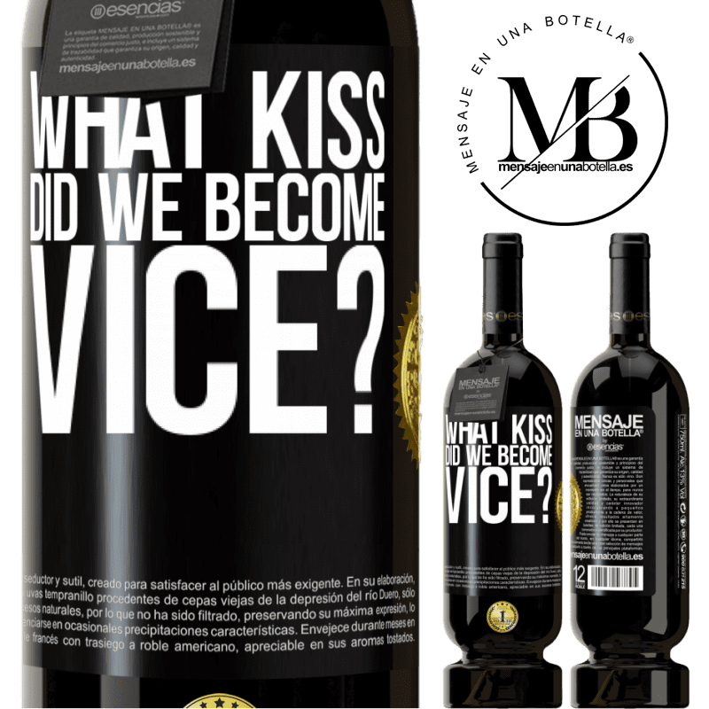 29,95 € Free Shipping | Red Wine Premium Edition MBS® Reserva what kiss did we become vice? Black Label. Customizable label Reserva 12 Months Harvest 2013 Tempranillo