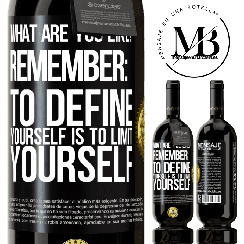 29,95 € Free Shipping | Red Wine Premium Edition MBS® Reserva what are you like? Remember: To define yourself is to limit yourself Black Label. Customizable label Reserva 12 Months Harvest 2013 Tempranillo