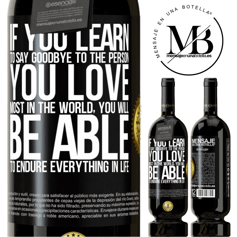 29,95 € Free Shipping | Red Wine Premium Edition MBS® Reserva If you learn to say goodbye to the person you love most in the world, you will be able to endure everything in life Black Label. Customizable label Reserva 12 Months Harvest 2013 Tempranillo