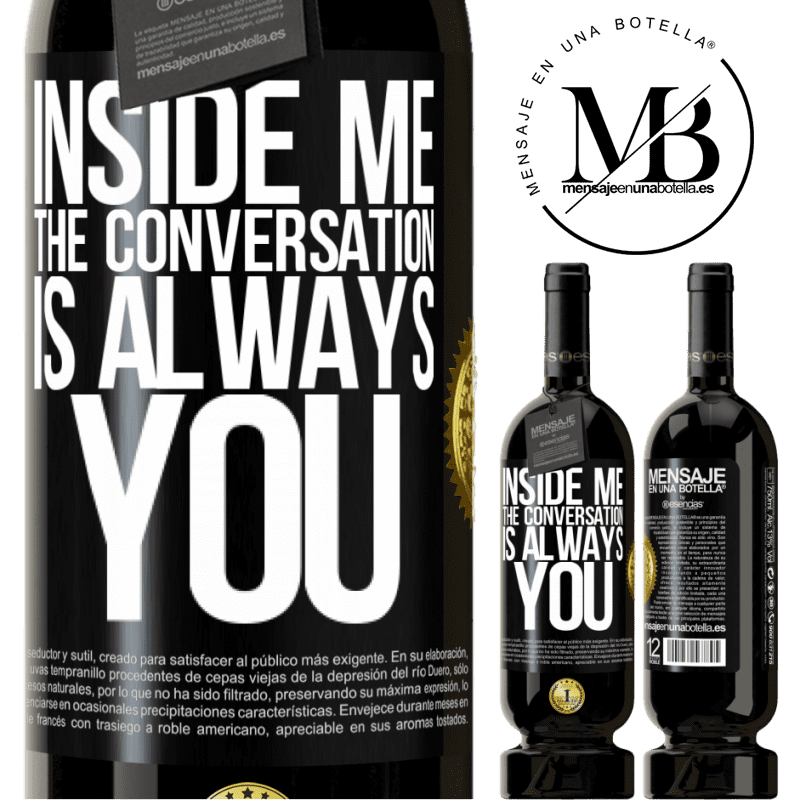29,95 € Free Shipping | Red Wine Premium Edition MBS® Reserva Inside me people always talk about you Black Label. Customizable label Reserva 12 Months Harvest 2013 Tempranillo