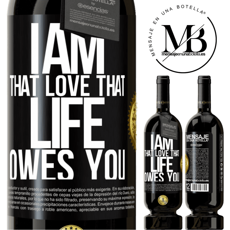 29,95 € Free Shipping | Red Wine Premium Edition MBS® Reserva I am that love that life owes you Black Label. Customizable label Reserva 12 Months Harvest 2013 Tempranillo