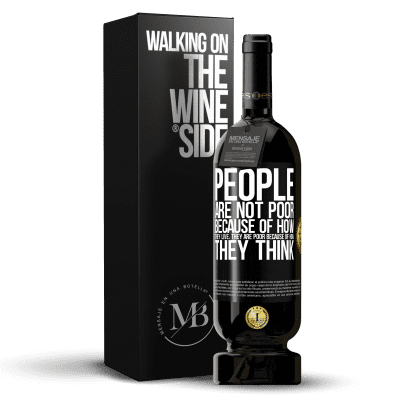 «People are not poor because of how they live. He is poor because of how he thinks» Premium Edition MBS® Reserva