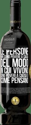 29,95 € Spedizione Gratuita   Vino rosso Edizione Premium MBS® Reserva Le persone non sono povere a causa del modo in cui vivono. È povero a causa di come pensa Etichetta Nera. Etichetta personalizzabile Reserva 12 Mesi Raccogliere 2013 Tempranillo