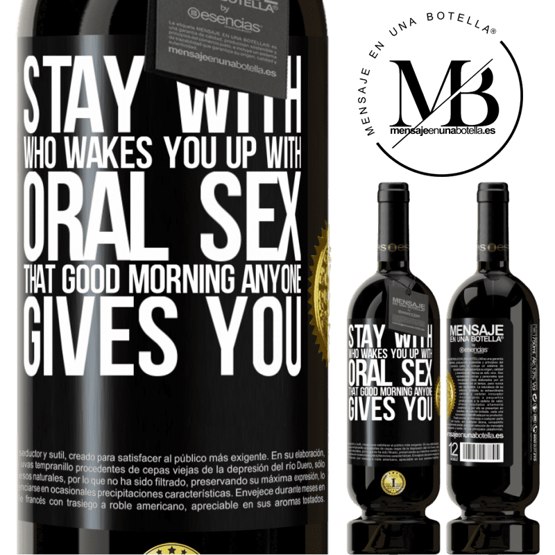 29,95 € Free Shipping | Red Wine Premium Edition MBS® Reserva Stay with who wakes you up with oral sex, that good morning anyone gives you Black Label. Customizable label Reserva 12 Months Harvest 2013 Tempranillo