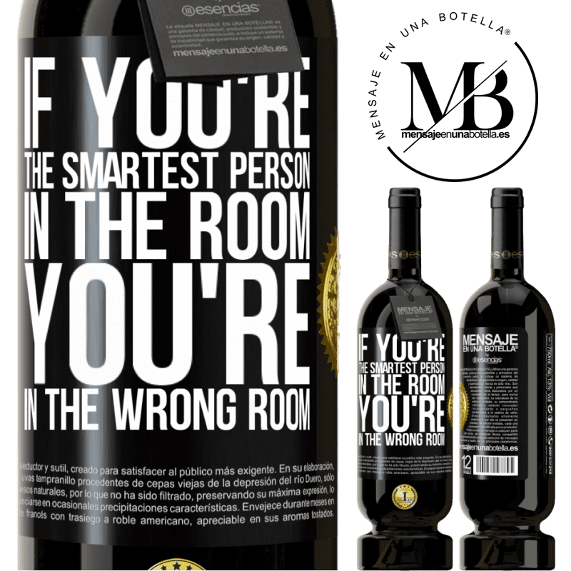 29,95 € Free Shipping   Red Wine Premium Edition MBS® Reserva If you're the smartest person in the room, You're in the wrong room Black Label. Customizable label Reserva 12 Months Harvest 2013 Tempranillo