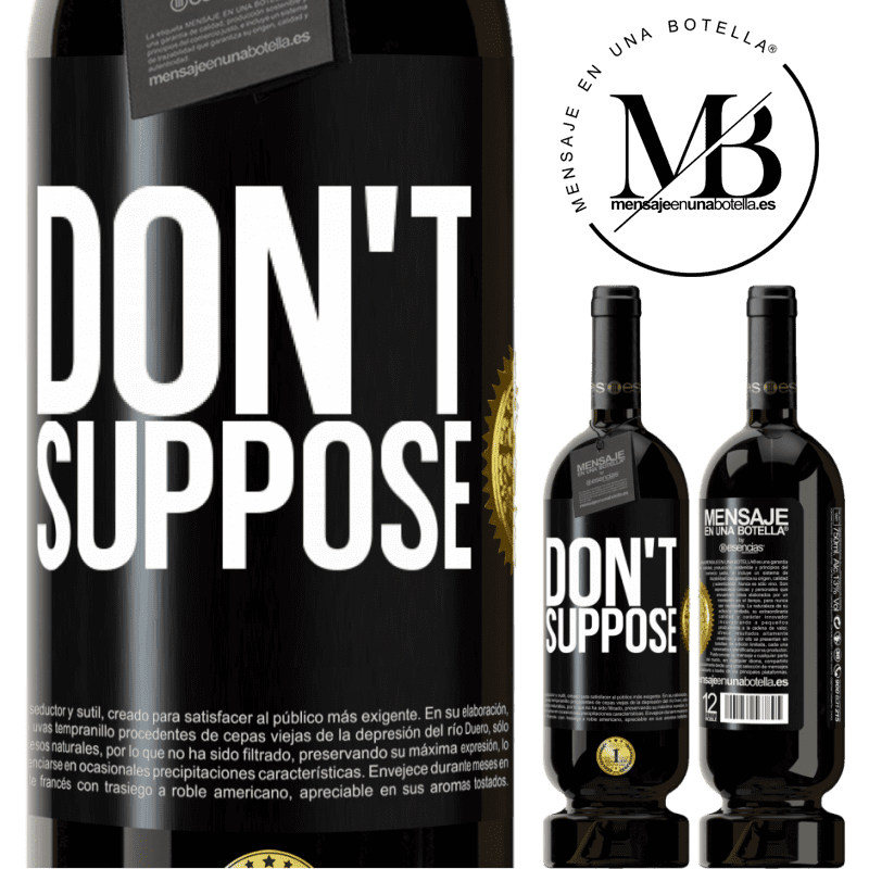 29,95 € Free Shipping | Red Wine Premium Edition MBS® Reserva Don't suppose Black Label. Customizable label Reserva 12 Months Harvest 2013 Tempranillo