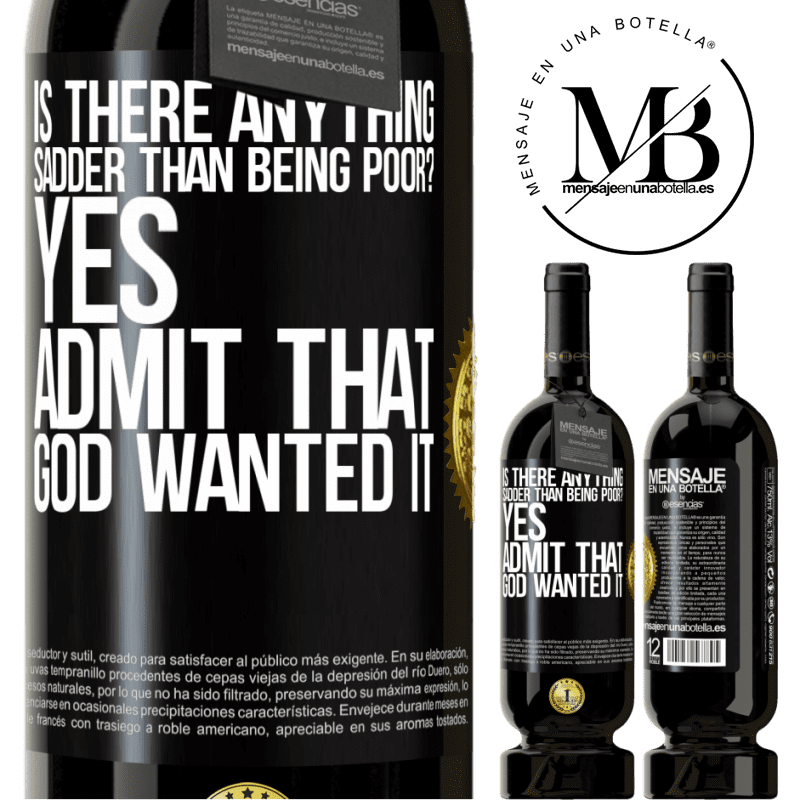 29,95 € Free Shipping | Red Wine Premium Edition MBS® Reserva is there anything sadder than being poor? Yes. Admit that God wanted it Black Label. Customizable label Reserva 12 Months Harvest 2013 Tempranillo