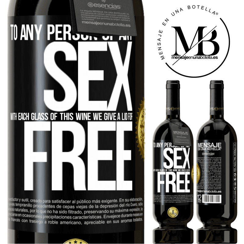 29,95 € Free Shipping | Red Wine Premium Edition MBS® Reserva To any person of any SEX with each glass of this wine we give a lid for FREE Black Label. Customizable label Reserva 12 Months Harvest 2013 Tempranillo