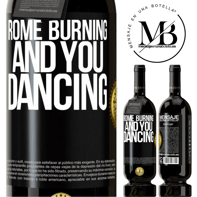 29,95 € Free Shipping | Red Wine Premium Edition MBS® Reserva Rome burning and you dancing Black Label. Customizable label Reserva 12 Months Harvest 2013 Tempranillo