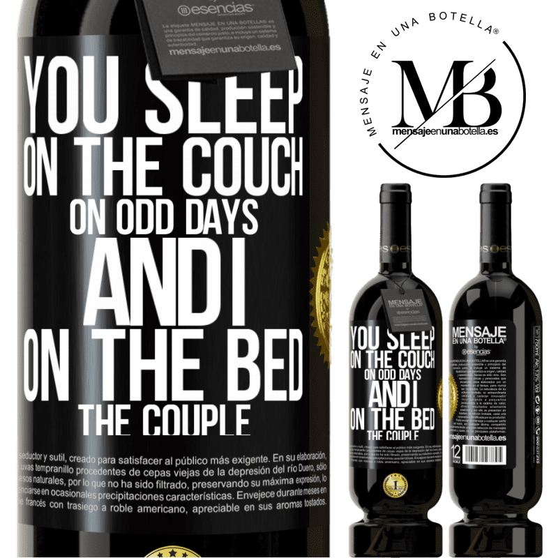 29,95 € Free Shipping   Red Wine Premium Edition MBS® Reserva You sleep on the couch on odd days and I on the bed the couple Black Label. Customizable label Reserva 12 Months Harvest 2013 Tempranillo