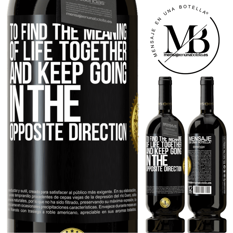 29,95 € Free Shipping | Red Wine Premium Edition MBS® Reserva To find the meaning of life together and keep going in the opposite direction Black Label. Customizable label Reserva 12 Months Harvest 2013 Tempranillo