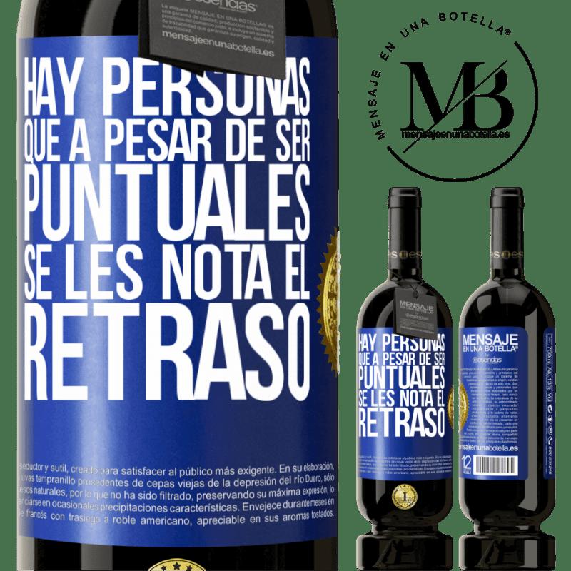 29,95 € Envoi gratuit | Vin rouge Édition Premium MBS® Reserva Il y a des gens qui, malgré leur ponctualité, remarquent le retard Étiquette Bleue. Étiquette personnalisable Reserva 12 Mois Récolte 2013 Tempranillo