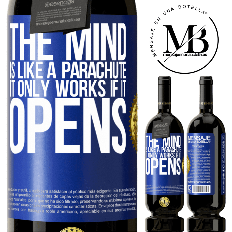 29,95 € Free Shipping   Red Wine Premium Edition MBS® Reserva The mind is like a parachute. It only works if it opens Blue Label. Customizable label Reserva 12 Months Harvest 2013 Tempranillo