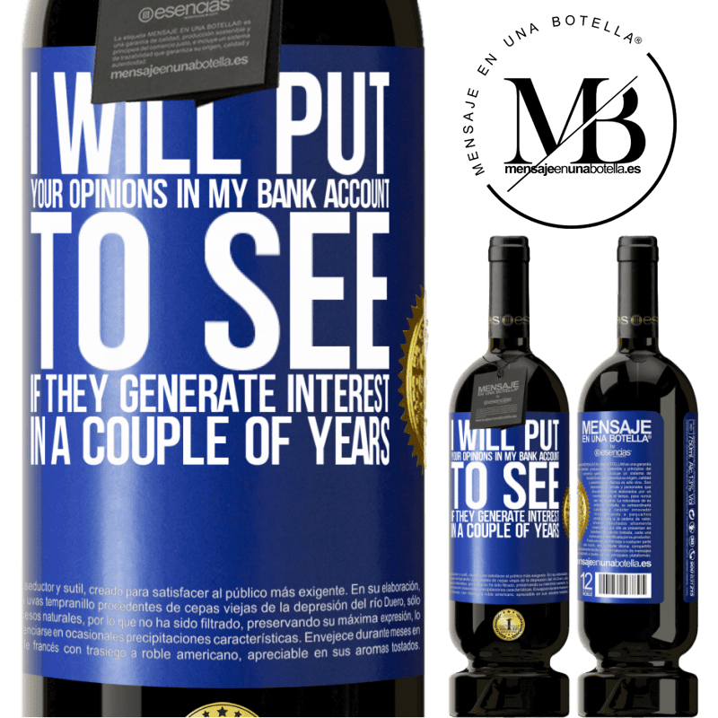29,95 € Free Shipping | Red Wine Premium Edition MBS® Reserva I will put your opinions in my bank account, to see if they generate interest in a couple of years Blue Label. Customizable label Reserva 12 Months Harvest 2013 Tempranillo