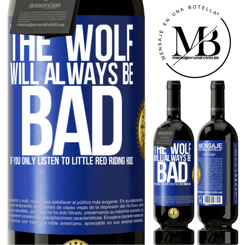 29,95 € Free Shipping | Red Wine Premium Edition MBS® Reserva The wolf will always be bad if you only listen to Little Red Riding Hood Blue Label. Customizable label Reserva 12 Months Harvest 2013 Tempranillo