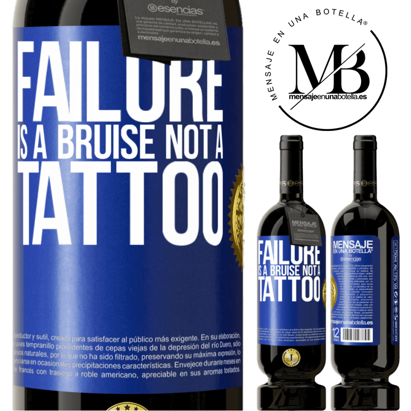 29,95 € Free Shipping | Red Wine Premium Edition MBS® Reserva Failure is a bruise, not a tattoo Blue Label. Customizable label Reserva 12 Months Harvest 2013 Tempranillo
