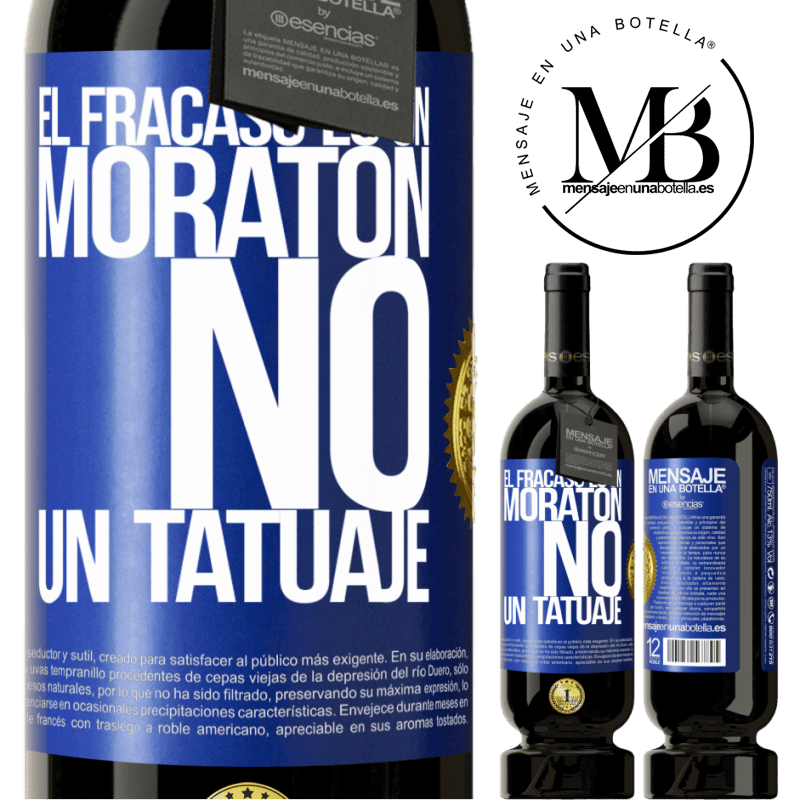 29,95 € Envío gratis | Vino Tinto Edición Premium MBS® Reserva El fracaso es un moratón, no un tatuaje Etiqueta Azul. Etiqueta personalizable Reserva 12 Meses Cosecha 2013 Tempranillo