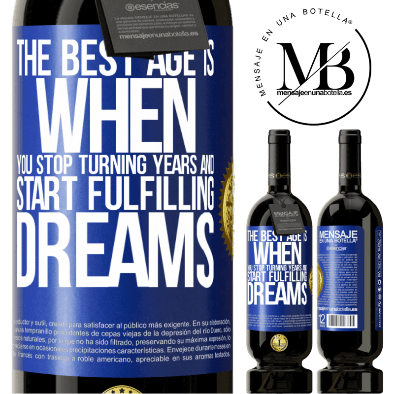 29,95 € Free Shipping | Red Wine Premium Edition MBS® Reserva The best age is when you stop turning years and start fulfilling dreams Blue Label. Customizable label Reserva 12 Months Harvest 2013 Tempranillo