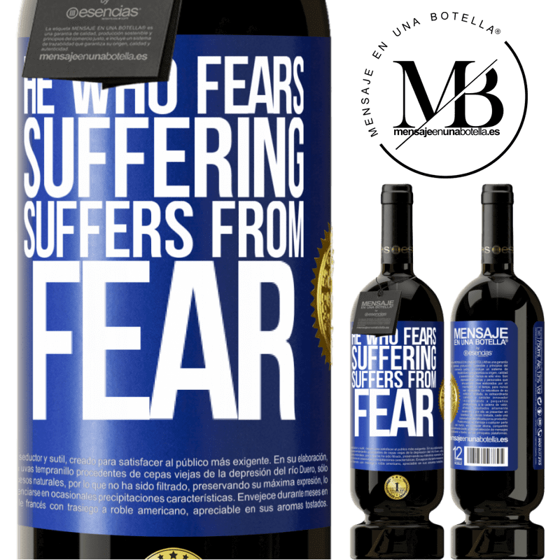 29,95 € Free Shipping | Red Wine Premium Edition MBS® Reserva He who fears suffering, suffers from fear Blue Label. Customizable label Reserva 12 Months Harvest 2013 Tempranillo