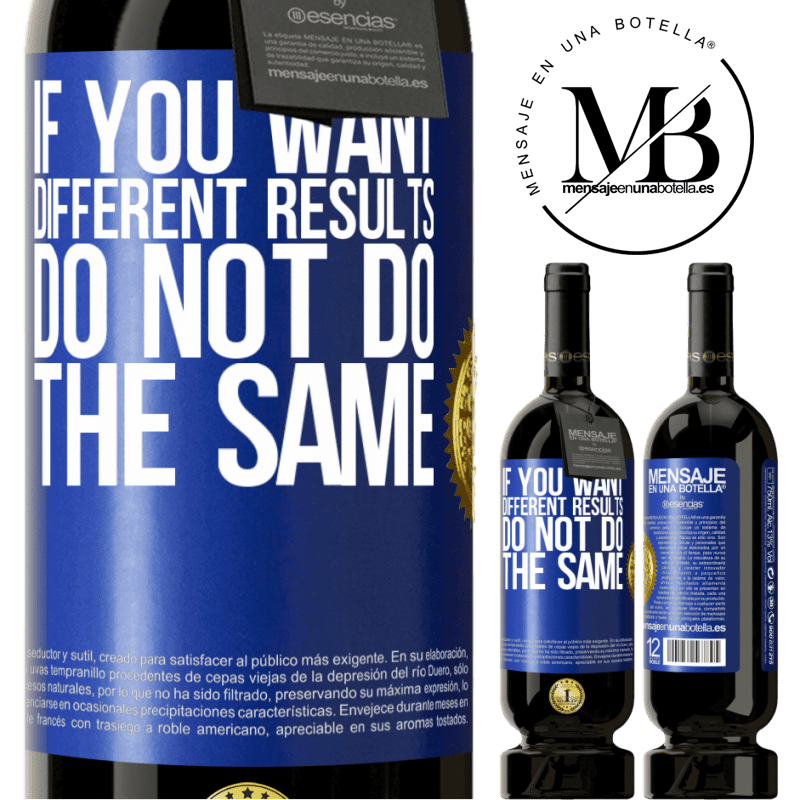 29,95 € Free Shipping | Red Wine Premium Edition MBS® Reserva If you want different results, do not do the same Blue Label. Customizable label Reserva 12 Months Harvest 2013 Tempranillo