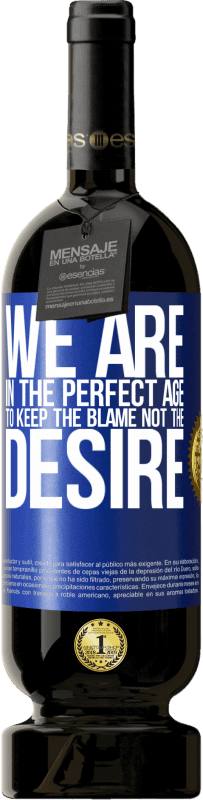 29,95 € | Red Wine Premium Edition MBS Reserva We are in the perfect age to keep the blame, not the desire Yellow Label. Customizable label I.G.P. Vino de la Tierra de Castilla y León Aging in oak barrels 12 Months Harvest 2016 Spain Tempranillo