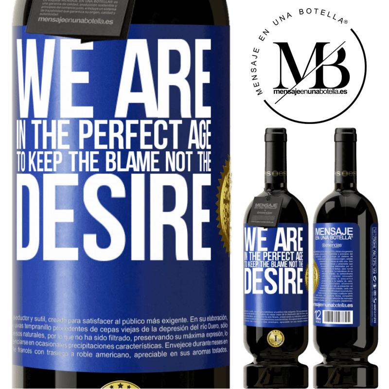 29,95 € Free Shipping | Red Wine Premium Edition MBS® Reserva We are in the perfect age to keep the blame, not the desire Blue Label. Customizable label Reserva 12 Months Harvest 2013 Tempranillo